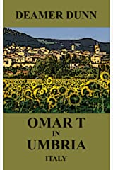 Omar T in Umbria Italy (Omar T Culinary Adventure Series) Kindle Edition