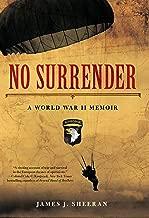 No Surrender: A World War II Memoir (English Edition)