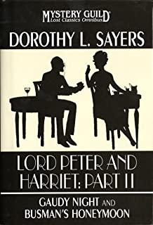 Lord Peter and Harriet: Part II (Gaudy Night and Busman's Honeymoon, Lost Classics Omnibus)