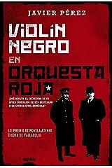 Violín negro en orquesta roja (ALGAIDA LITERARIA - PREMIO ATENEO CIUDAD DE VALLADOLID) Versión Kindle