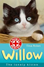 Willow the lonely kitten (Animal Rescue Book 11)