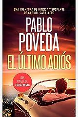 El Último Adiós: Una aventura de intriga y suspense de Gabriel Caballero (Series detective privado crimen y misterio nº 11) Versión Kindle
