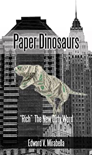 """Paper Dinosaurs: """"Rich"""" The New Dirty Word (L'Only Child Book 3)"""