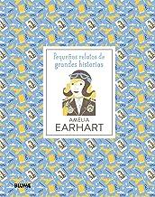 Amelia Earhart (Pequeños relatos de grandes historias) (Spanish Edition)