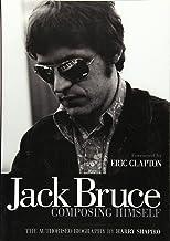 JACK BRUCE - COMPOSING HIMSELF LIVRE SUR LA MUSIQUE: The Authorised Biography