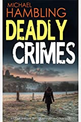 DEADLY CRIMES a crime thriller full of mystery and suspense (Detective Sophie Allen Book 2) Kindle Edition