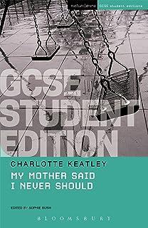 Keatley, C: My Mother Said I Never Should GCSE Student Editi