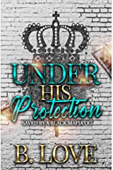 Under His Protection: Saved by a Black Mafia OG (Black Mayhem Mafia Saga Book 4) Kindle Edition