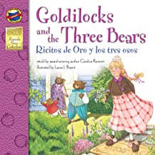 Goldilocks and the Three Bears: Ricitos de Oro y los Tres Ojos – Bilingual English and Spanish Children's Fairy Tale Keepsake Stories, PreK–3