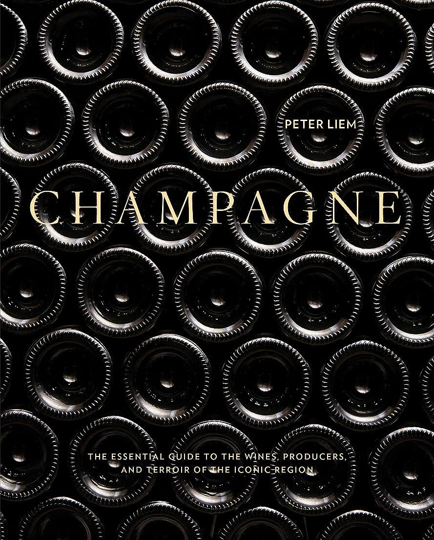 連鎖レオナルドダエイズChampagne: The Essential Guide to the Wines, Producers, and Terroirs of the Iconic Region (English Edition)