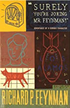 Surely You're Joking Mr Feynman: Adventures of a Curious Character as Told to Ralph Leighton