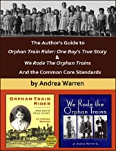The Author's Guide to Orphan Train Rider: One Boy's True Story & We Rode The Orphan Trains And the Common Core Standards