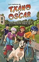 Operación Sabueso: (7-12 años) (Txano y Óscar nº 2) (Spanish Edition)