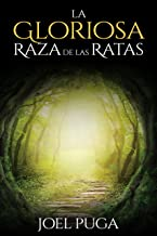 La Gloriosa Raza de las Ratas (Spanish Edition)