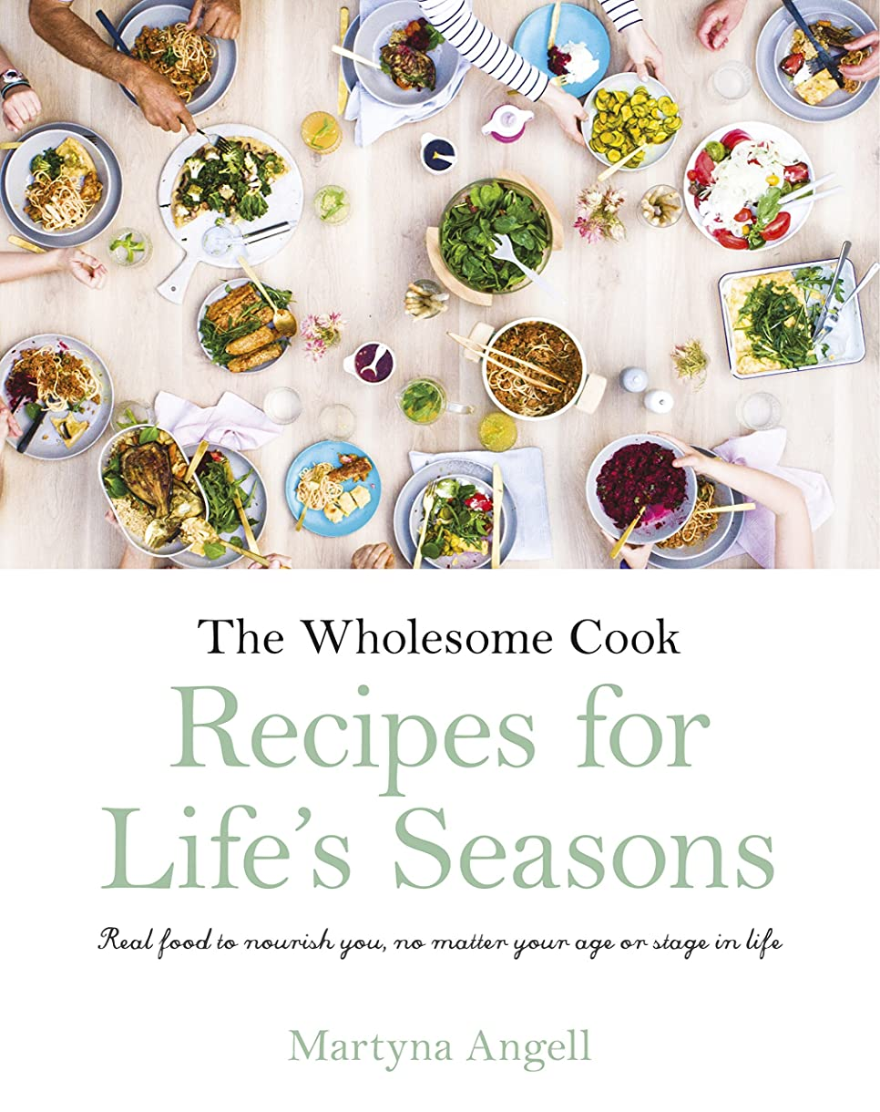 The Wholesome Cook: Recipes For Life's Seasons (English Edition)