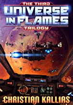 The Third Universe in Flames Trilogy (Books 7 to 10): Armageddon Unleashed, Twilight of the Gods & Into the Fire (part I &...