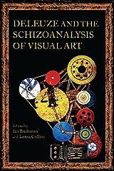 Deleuze and the Schizoanalysis of Visual Art (Schizoanalytic Applications) Kindle Edition