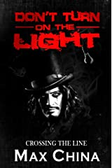 Don't Turn on The Light: Crossing the Line Kindle Edition