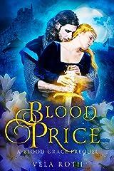 Blood Price: A Fantasy Romance (Blood Grace Prequel) Kindle Edition