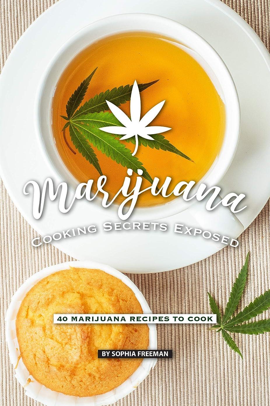 Marijuana Cooking Secrets Exposed: 40 Marijuana Recipes to Cook (English Edition)