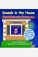 Sounds in the House - Sonidos en la casa: A Mystery in English & Spanish (Spanish-English Children's Books Book 1) Kindle Edition