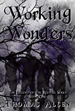 Working Wonders (The Legend of the Keepers Series Book 1)