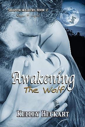 Awakening the Wolf: A Shadow-walkers werewolf romance