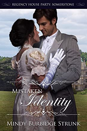 Mistaken Identity (Regency House Party: Somerstone Book 3) (English Edition)