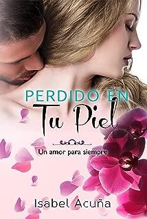 Perdido en tu piel (Serie Un amor para siempre) (Spanish Edition)
