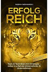 ERFOLG REICH: Tools & Techniken mit Strategie - sicher ins Ziel als Unternehmer & Unternehmen Kindle Ausgabe
