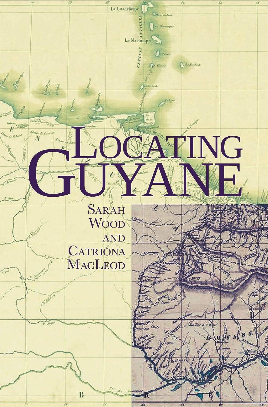 純粋なバリケード魅了するLocating Guyane (Contemporary French and Francophone Cultures LUP Book 53) (English Edition)