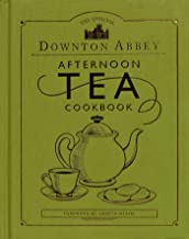 The Official Downton Abbey Afternoon Tea Cookbook: Teatime Drinks, Scones, Savories & Sweets (Downton Abbey Cookery) PDF