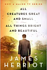 All Creatures Great and Small & All Things Bright and Beautiful Kindle Edition