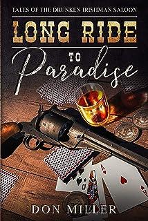 Long Ride to Paradise: Tales of the Drunken Irishman Saloon