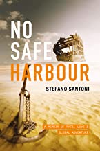 No Safe Harbour: A memoir of fate, love and global adventure