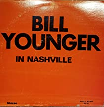 Bill Younger in Nashville: I can't Recall Her Name; Cross the Brazos at Waco; The Wreck of Number Nine; Darcy Farrow; The Unicorn; The Ghost of Indian Joe (