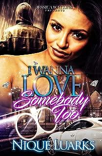 I Wanna Love Somebody Too: (I Wanna Love Somebody Part 2)