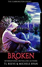 Broken: A Dark Dystopic Omegaverse with MPreg (The Carrington Event Book 1)