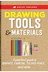 Artist Toolbox: Drawing Tools & Materials: A practical guide to graphite, charcoal, colored pencil, and more Kindle Edition