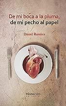 De mi boca a la pluma, de mi pecho al papel (Spanish Edition)