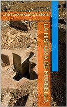 La Historia de Marbella: Una sorprendente historia
