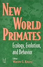New World Primates: Ecology, Evolution, and Behavior (Foundations of Human Behavior)