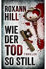 Wie der Tod so still: Thriller (Steinbach und Wagner 9) Kindle Ausgabe