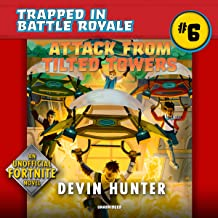 Attack from Tilted Towers: An Unofficial Fortnite Adventure Novel: The Trapped in Battle Royale Series, book 6