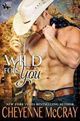 Wild for You (Riding Tall 2 Book 4) Kindle Edition