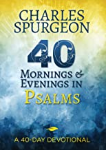 40 Mornings & Evenings in Psalms: A 40-Day Devotional
