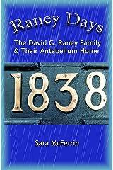 Raney Days - The David G. Raney Family & Their Antebellum Home Paperback