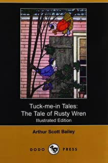 Tuck-Me-In Tales: The Tale of Rusty Wren (Illustrated Edition) (Dodo Press)