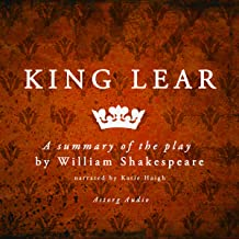 King Lear: A Summary of the Play by William Shakespeare