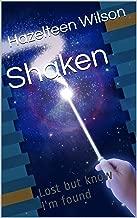 Shaken: Lost but know I'm found
